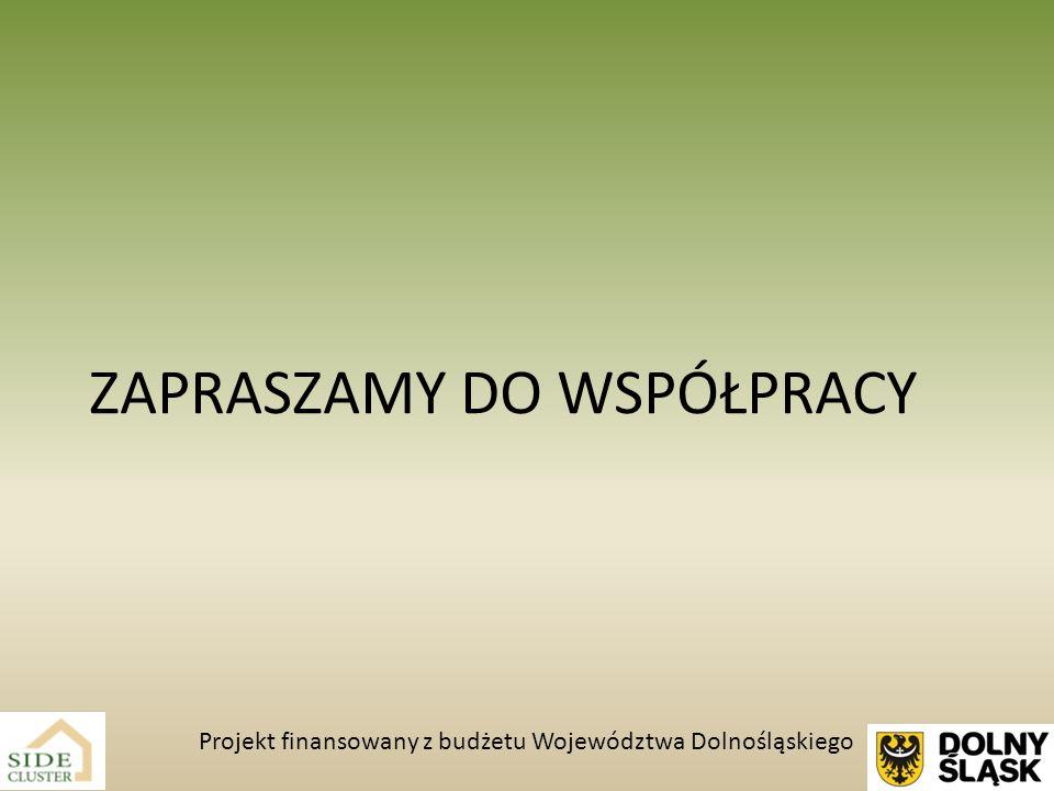 ZAPRASZAMY DO WSPÓŁPRACY Projekt finansowany z budżetu Województwa Dolnośląskiego