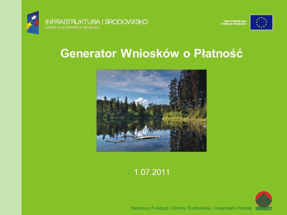 Narodowy Fundusz Ochrony Środowiska i Gospodarki Wodnej UNIA EUROPEJSKA FUNDUSZ SPÓJNOŚCI Uprawnienia w Generatorze Po wypełnieniu wniosku należy: wydrukować wypełniony wniosek; wydrukowany wniosek musi zostać podpisany przez przełożonego; przesłać skan podpisanego wniosku do Administratora GWP na adres gwp@nfosigw.gov.pl gwp@nfosigw.gov.pl przesłać wersję papierową wniosku do Departamentu Informatyki w Narodowym Funduszu Ochrony Środowiska i Gospodarki Wodnej.