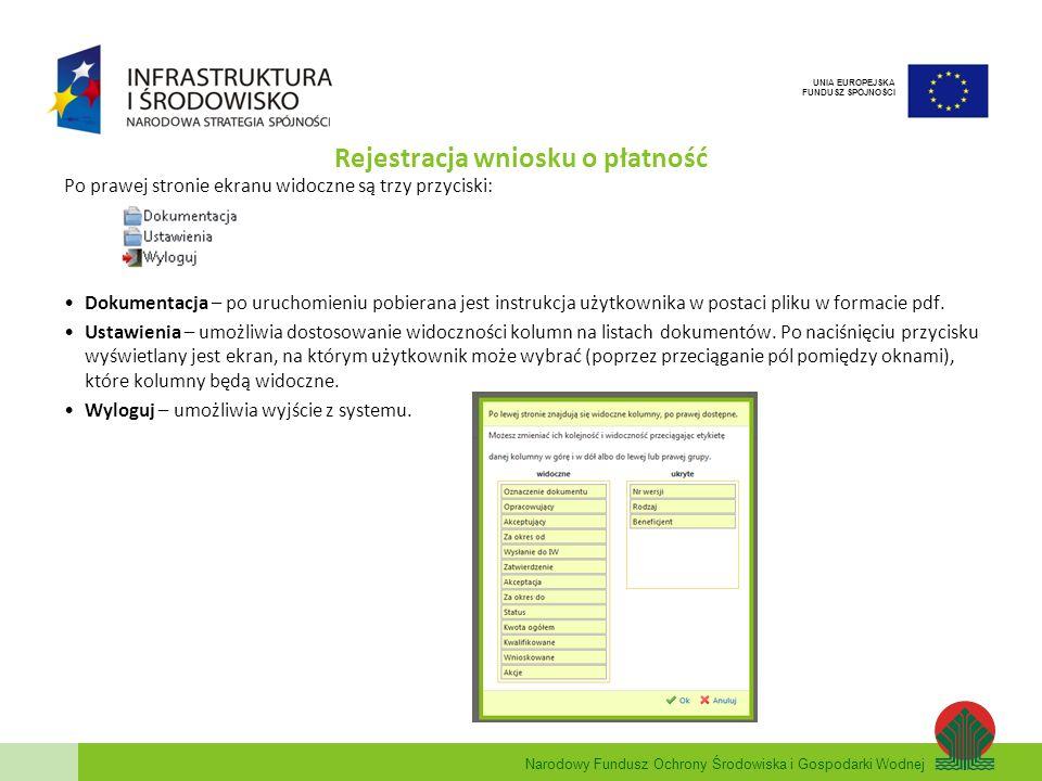 Narodowy Fundusz Ochrony Środowiska i Gospodarki Wodnej UNIA EUROPEJSKA FUNDUSZ SPÓJNOŚCI Rejestracja wniosku o płatność Po prawej stronie ekranu wido