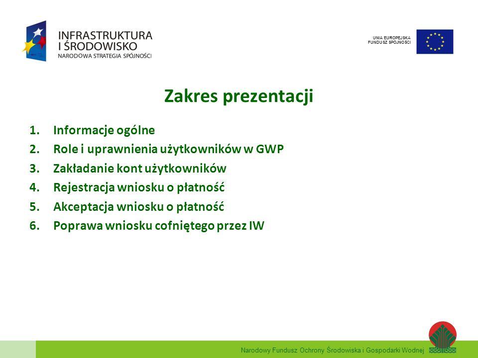 Narodowy Fundusz Ochrony Środowiska i Gospodarki Wodnej UNIA EUROPEJSKA FUNDUSZ SPÓJNOŚCI Informacje ogólne Generator Wniosków o Płatność (GWP) to narzędzie umożliwiające przygotowanie i przekazanie wniosków o płatność przez beneficjentów dla projektów realizowanych w ramach Programu Operacyjnego Infrastruktura i Środowisko.