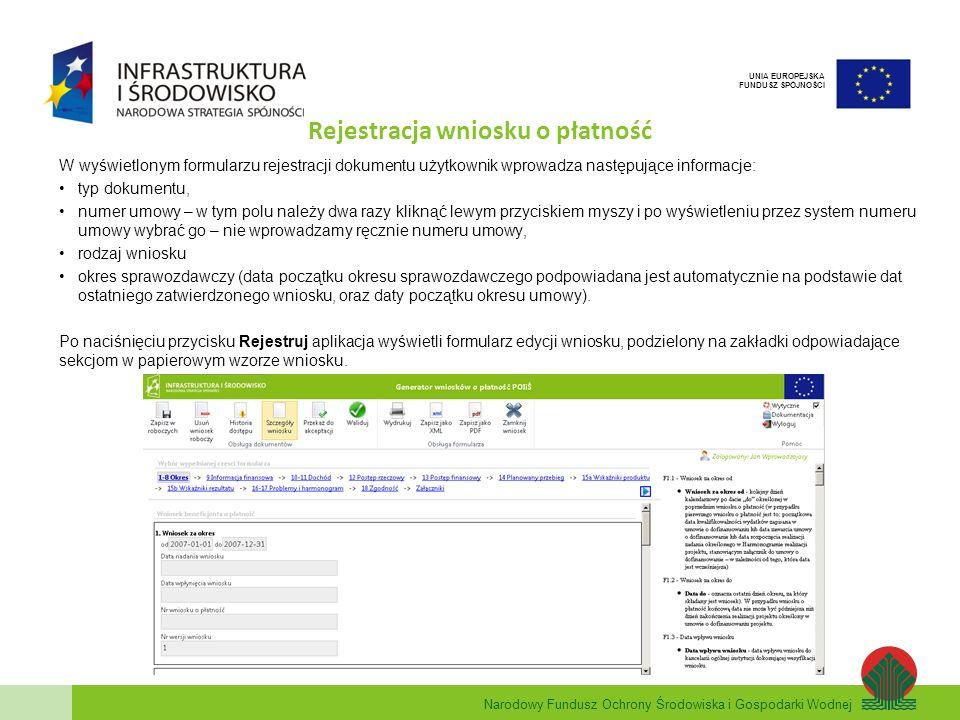 Narodowy Fundusz Ochrony Środowiska i Gospodarki Wodnej UNIA EUROPEJSKA FUNDUSZ SPÓJNOŚCI Rejestracja wniosku o płatność W wyświetlonym formularzu rej