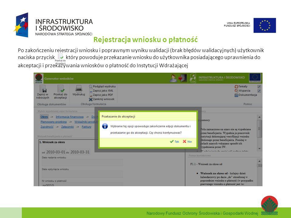 Narodowy Fundusz Ochrony Środowiska i Gospodarki Wodnej UNIA EUROPEJSKA FUNDUSZ SPÓJNOŚCI Rejestracja wniosku o płatność Po zakończeniu rejestracji wn
