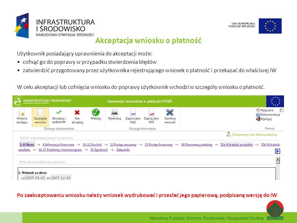Narodowy Fundusz Ochrony Środowiska i Gospodarki Wodnej UNIA EUROPEJSKA FUNDUSZ SPÓJNOŚCI Akceptacja wniosku o płatność Użytkownik posiadający uprawni