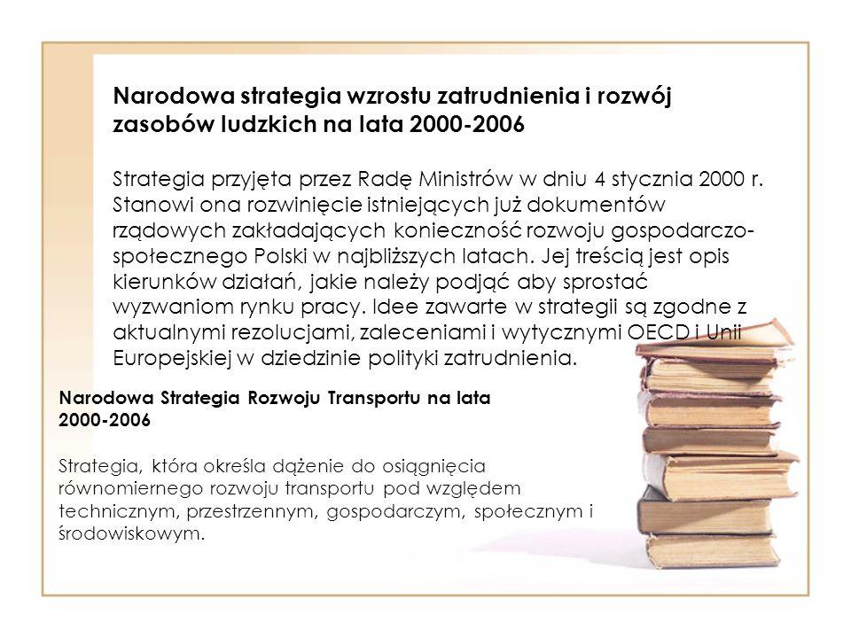 Narodowa strategia wzrostu zatrudnienia i rozwój zasobów ludzkich na lata 2000-2006 Strategia przyjęta przez Radę Ministrów w dniu 4 stycznia 2000 r.