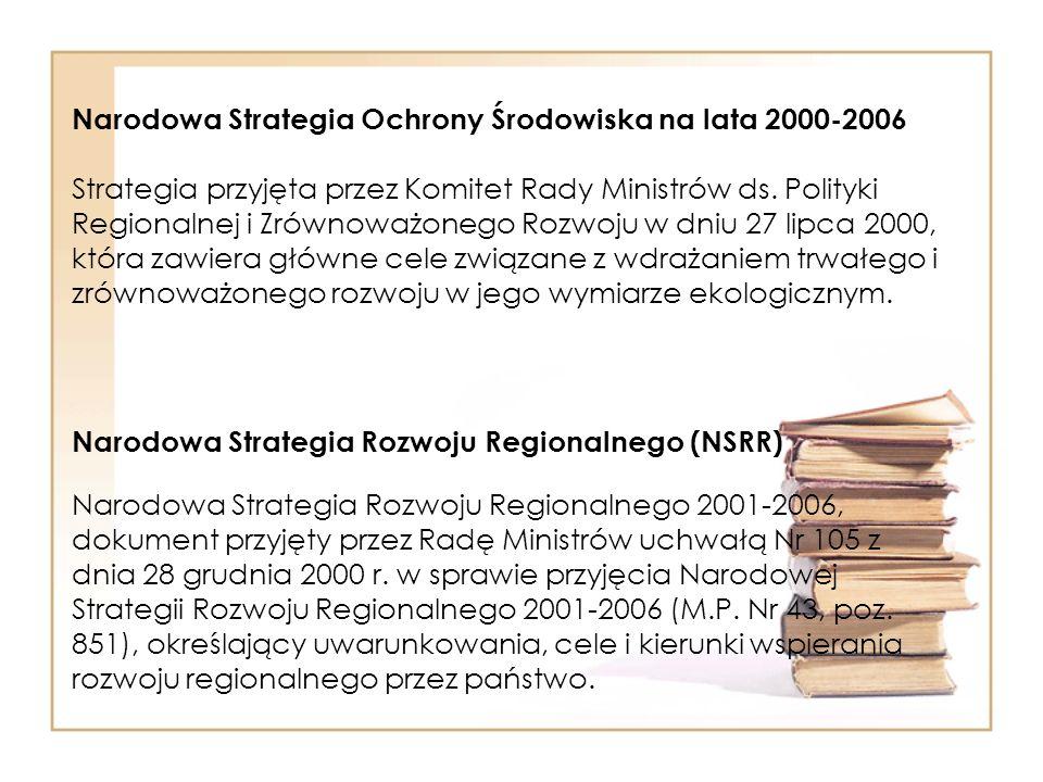 Narodowa Strategia Ochrony Środowiska na lata 2000-2006 Strategia przyjęta przez Komitet Rady Ministrów ds. Polityki Regionalnej i Zrównoważonego Rozw