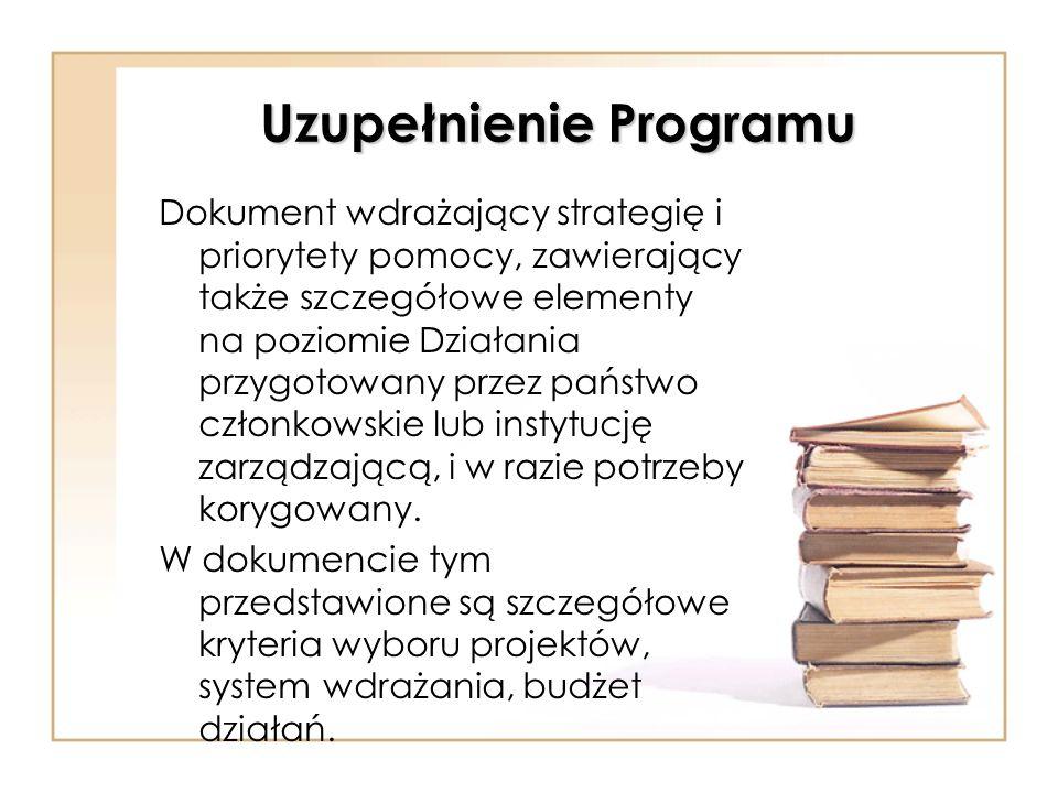 Uzupełnienie Programu Dokument wdrażający strategię i priorytety pomocy, zawierający także szczegółowe elementy na poziomie Działania przygotowany prz