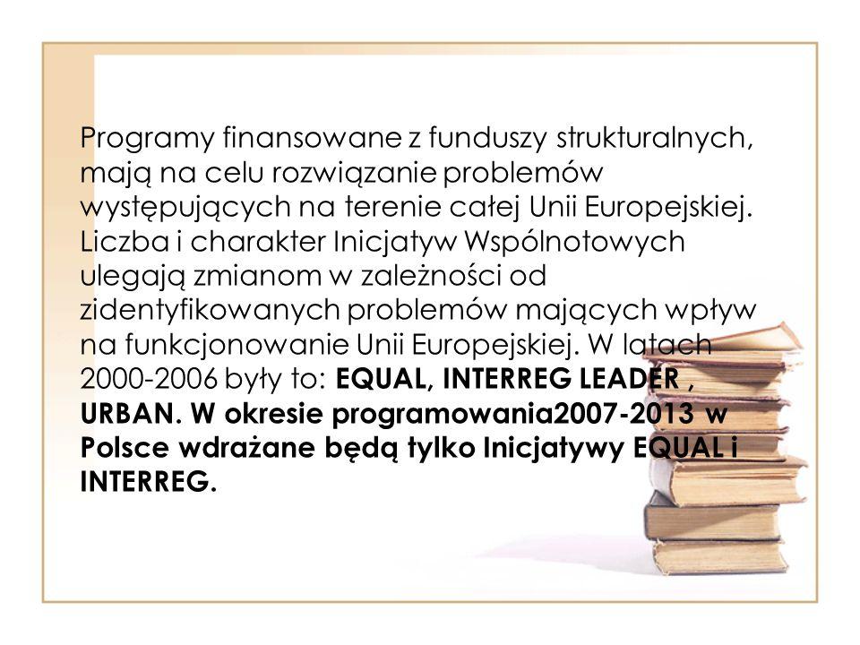Programy finansowane z funduszy strukturalnych, mają na celu rozwiązanie problemów występujących na terenie całej Unii Europejskiej. Liczba i charakte