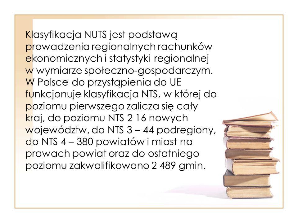 Klasyfikacja NUTS jest podstawą prowadzenia regionalnych rachunków ekonomicznych i statystyki regionalnej w wymiarze społeczno-gospodarczym. W Polsce