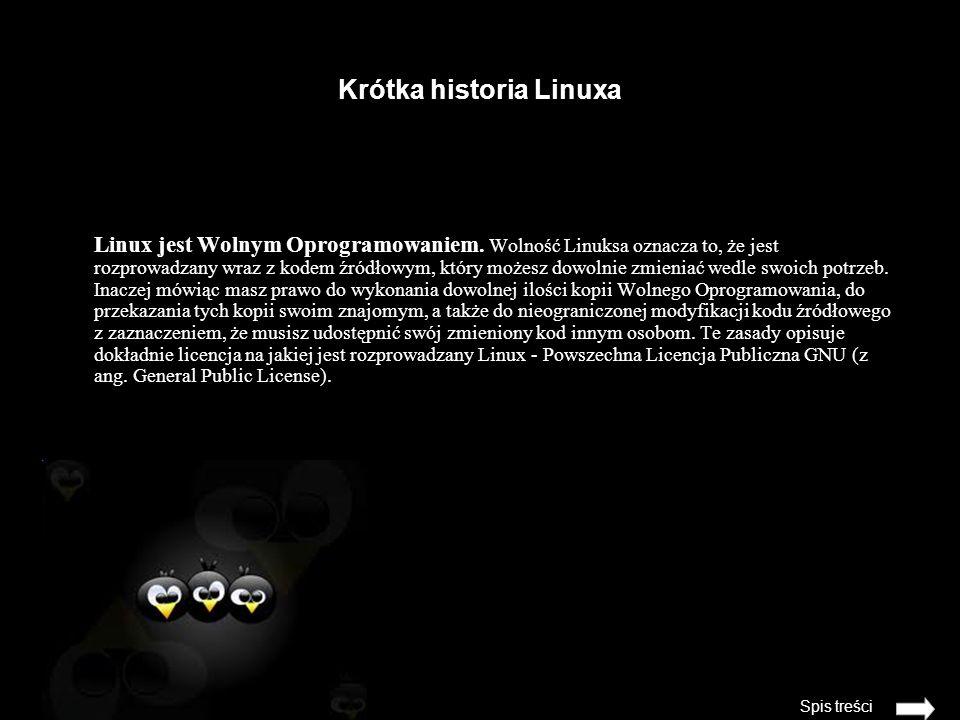Krótka historia Linuxa Linux jest Wolnym Oprogramowaniem.