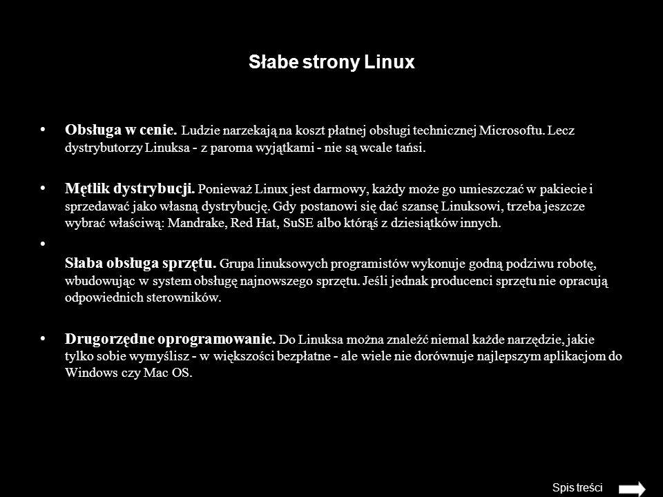 Słabe strony Linux Obsługa w cenie.