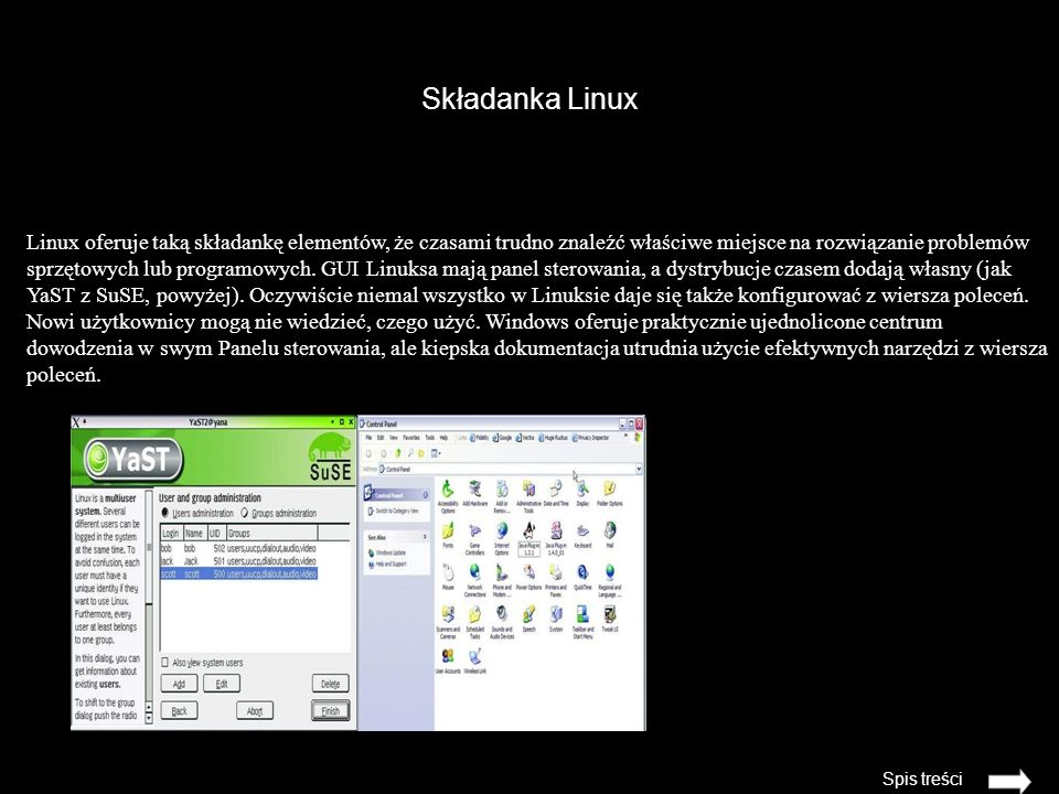 Składanka Linux Spis treści Linux oferuje taką składankę elementów, że czasami trudno znaleźć właściwe miejsce na rozwiązanie problemów sprzętowych lub programowych.