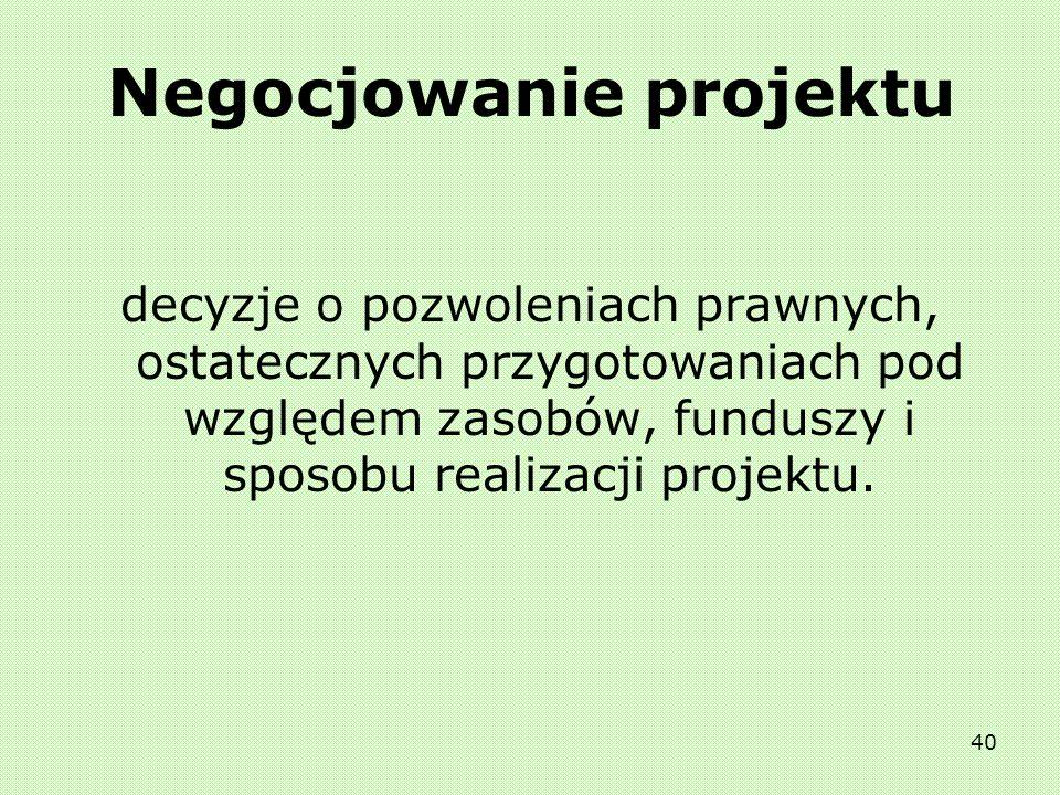 39 Ocena projektu Jest ściśle związana z opracowywaniem projektu. Zabezpiecza ona rygorystyczną ocenę propozycji projektu i w razie potrzeby jej dosto