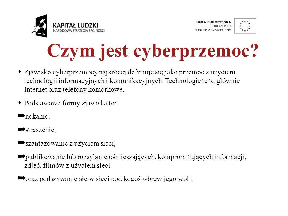 Zjawisko cyberprzemocy najkrocej definiuje sie ̨ jako przemoc z uz ̇ yciem technologii informacyjnych i komunikacyjnych.