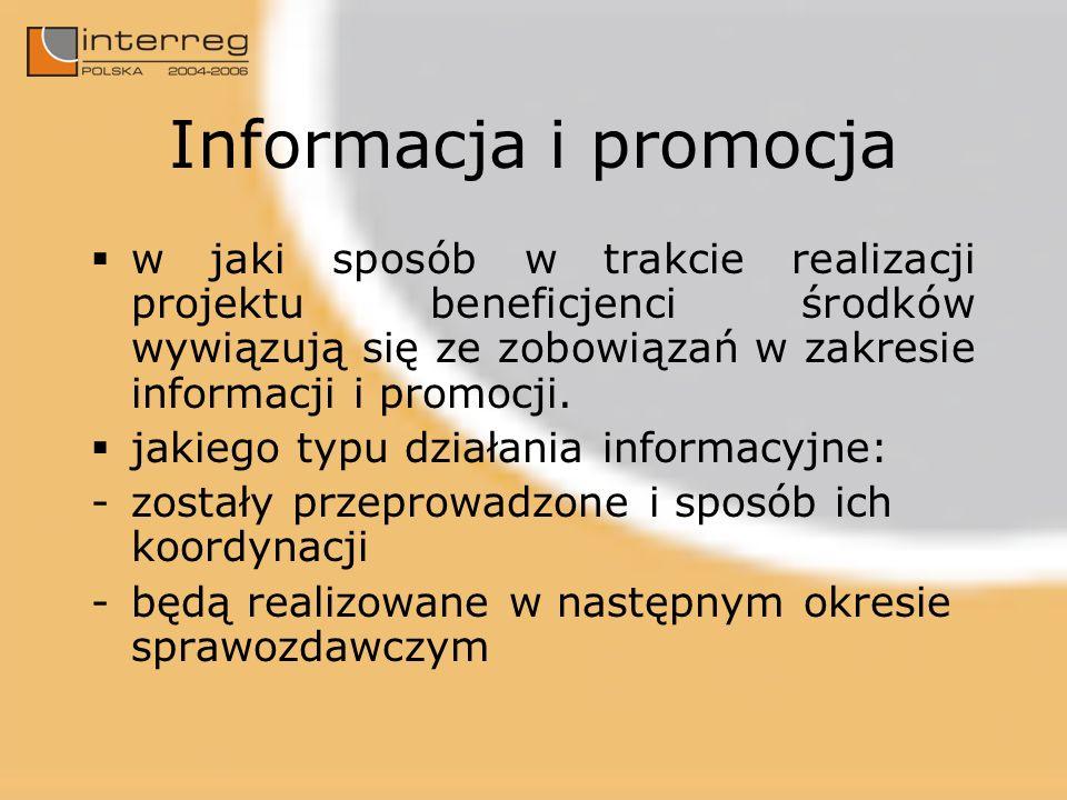 Informacja i promocja w jaki sposób w trakcie realizacji projektu beneficjenci środków wywiązują się ze zobowiązań w zakresie informacji i promocji. j