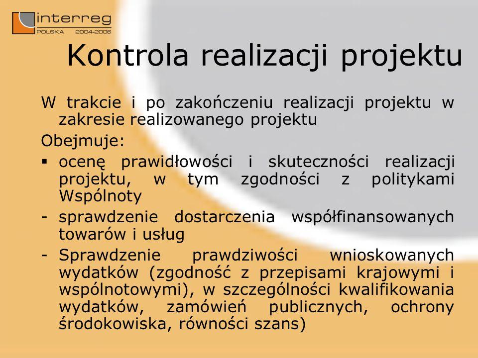 Kontrola realizacji projektu W trakcie i po zakończeniu realizacji projektu w zakresie realizowanego projektu Obejmuje: ocenę prawidłowości i skuteczn