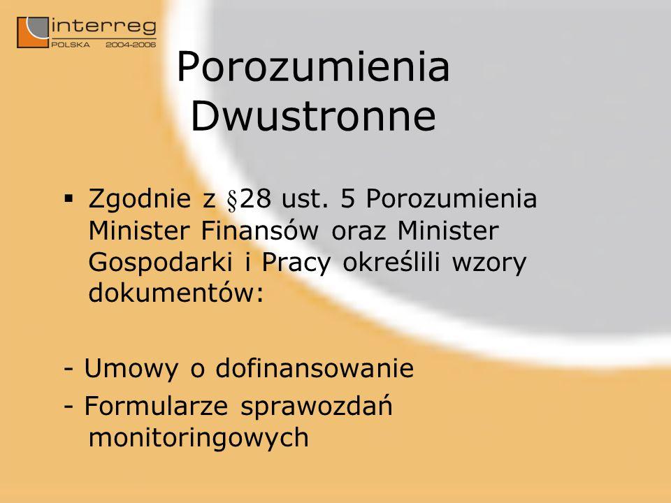 Porozumienia Dwustronne Zgodnie z §28 ust. 5 Porozumienia Minister Finansów oraz Minister Gospodarki i Pracy określili wzory dokumentów: - Umowy o dof