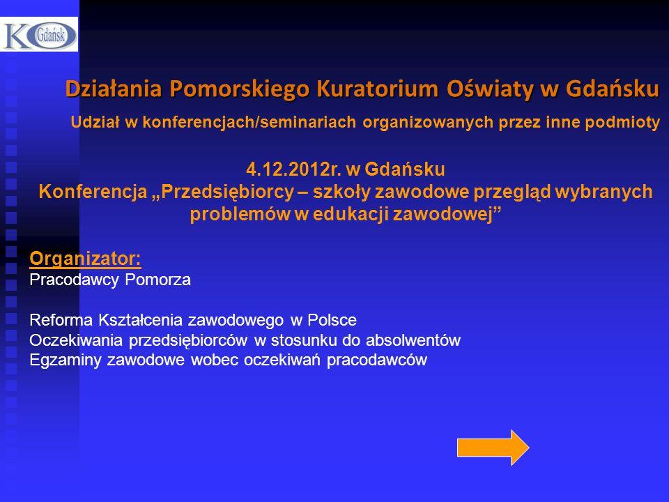 Działania Pomorskiego Kuratorium Oświaty w Gdańsku Działania Pomorskiego Kuratorium Oświaty w Gdańsku Udział w konferencjach/seminariach organizowanyc