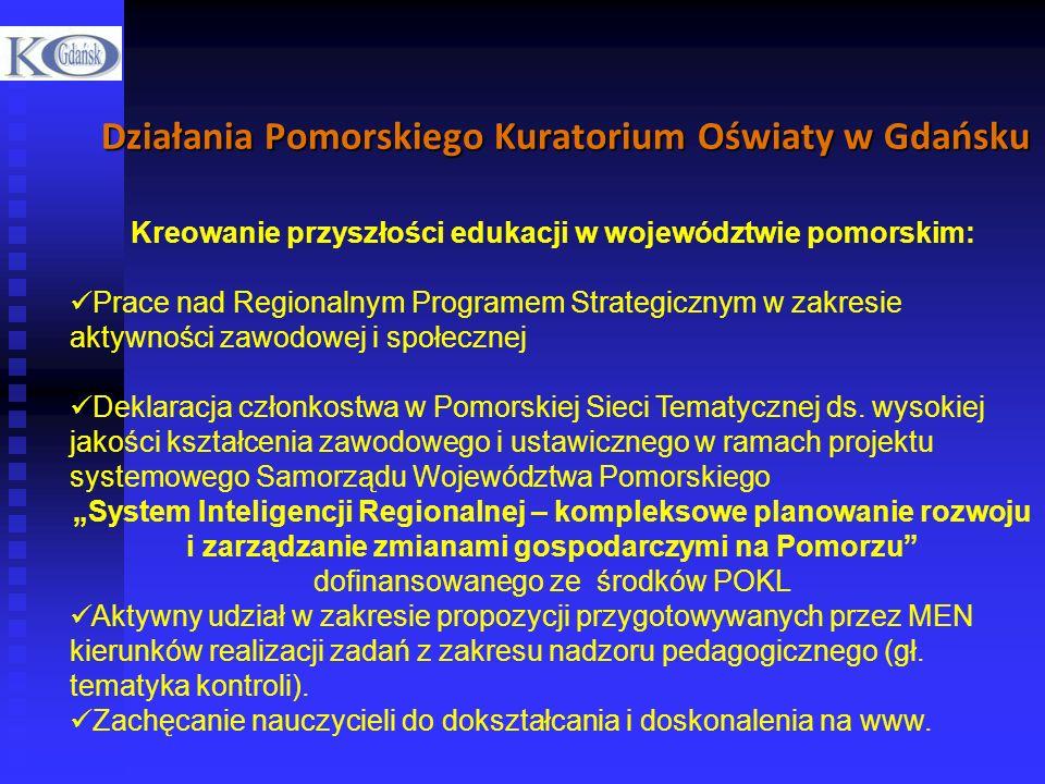 Działania Pomorskiego Kuratorium Oświaty w Gdańsku Kreowanie przyszłości edukacji w województwie pomorskim: Prace nad Regionalnym Programem Strategicz