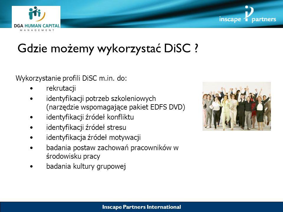 Inscape Partners International Gdzie możemy wykorzystać DiSC ? Wykorzystanie profili DiSC m.in. do: rekrutacji identyfikacji potrzeb szkoleniowych (na