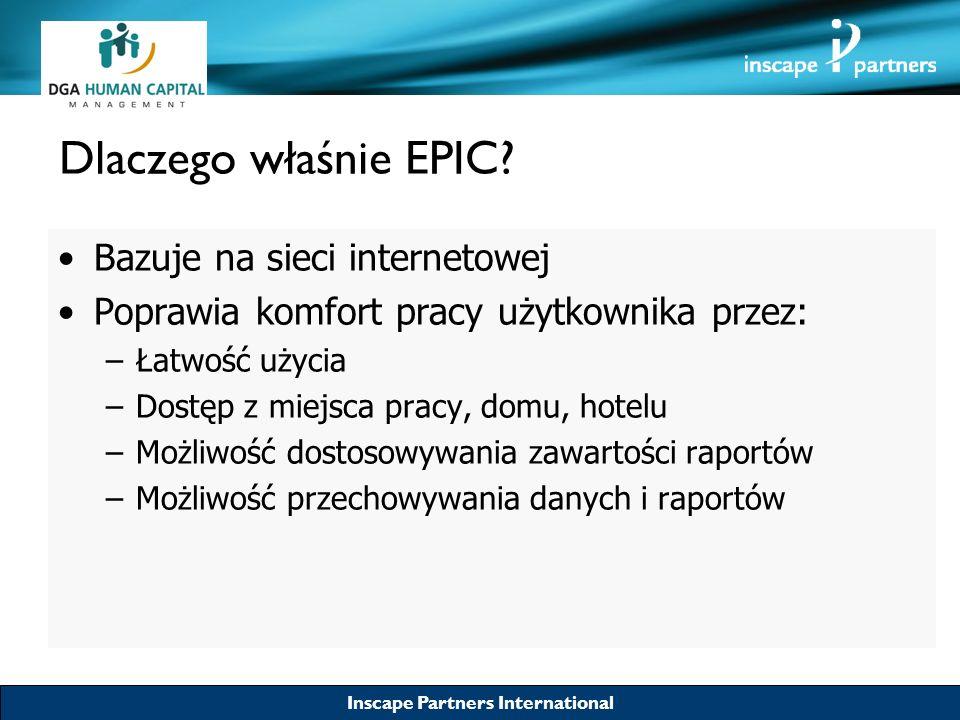 Inscape Partners International Dlaczego właśnie EPIC? Bazuje na sieci internetowej Poprawia komfort pracy użytkownika przez: –Łatwość użycia –Dostęp z