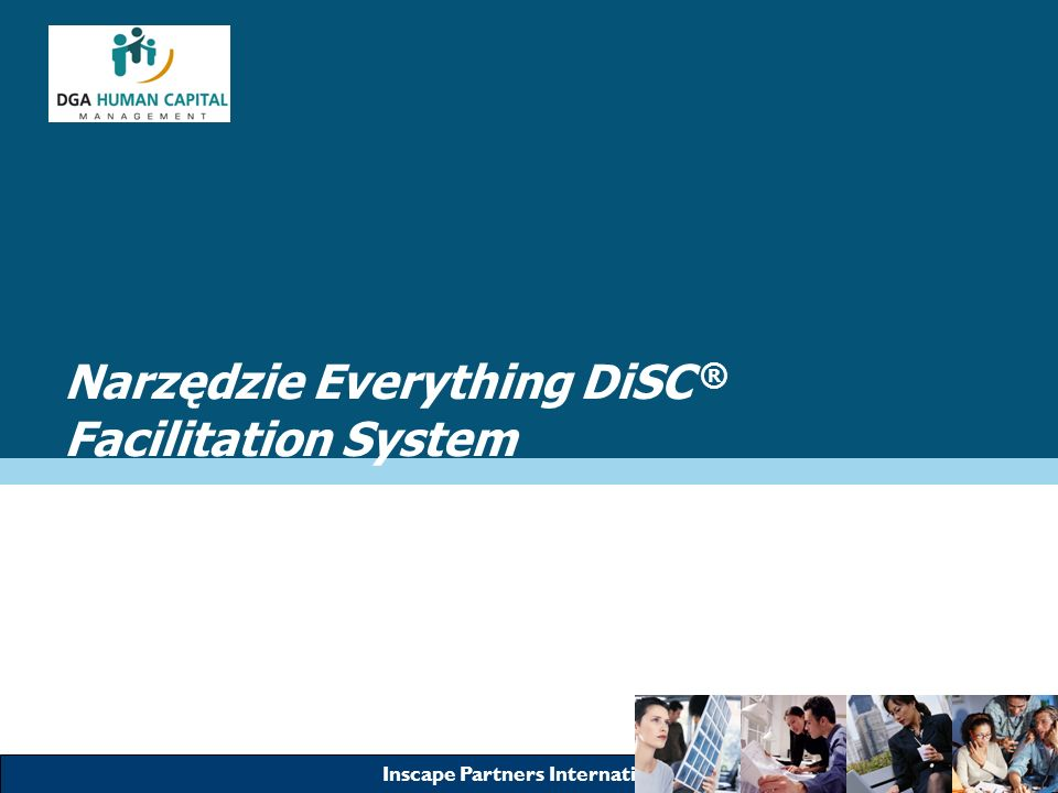Inscape Partners International Narzędzie Everything DiSC ® Facilitation System