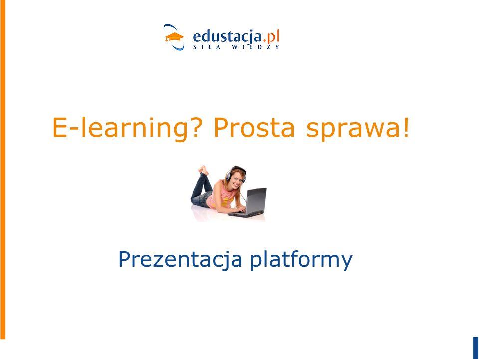 E-learning? Prosta sprawa! Prezentacja platformy