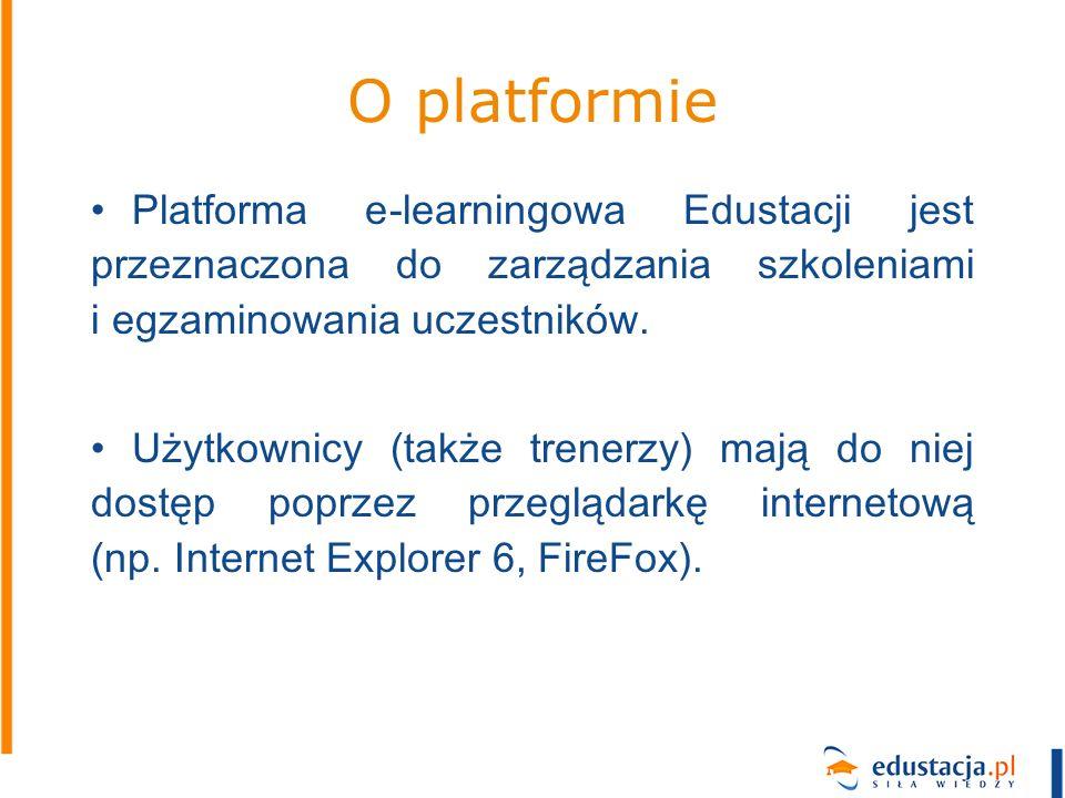 O platformie Platforma e-learningowa Edustacji jest przeznaczona do zarządzania szkoleniami i egzaminowania uczestników. Użytkownicy (także trenerzy)