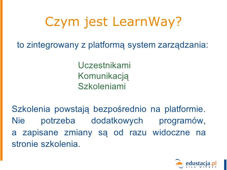 Czym jest LearnWay? to zintegrowany z platformą system zarządzania: Szkolenia powstają bezpośrednio na platformie. Nie potrzeba dodatkowych programów,