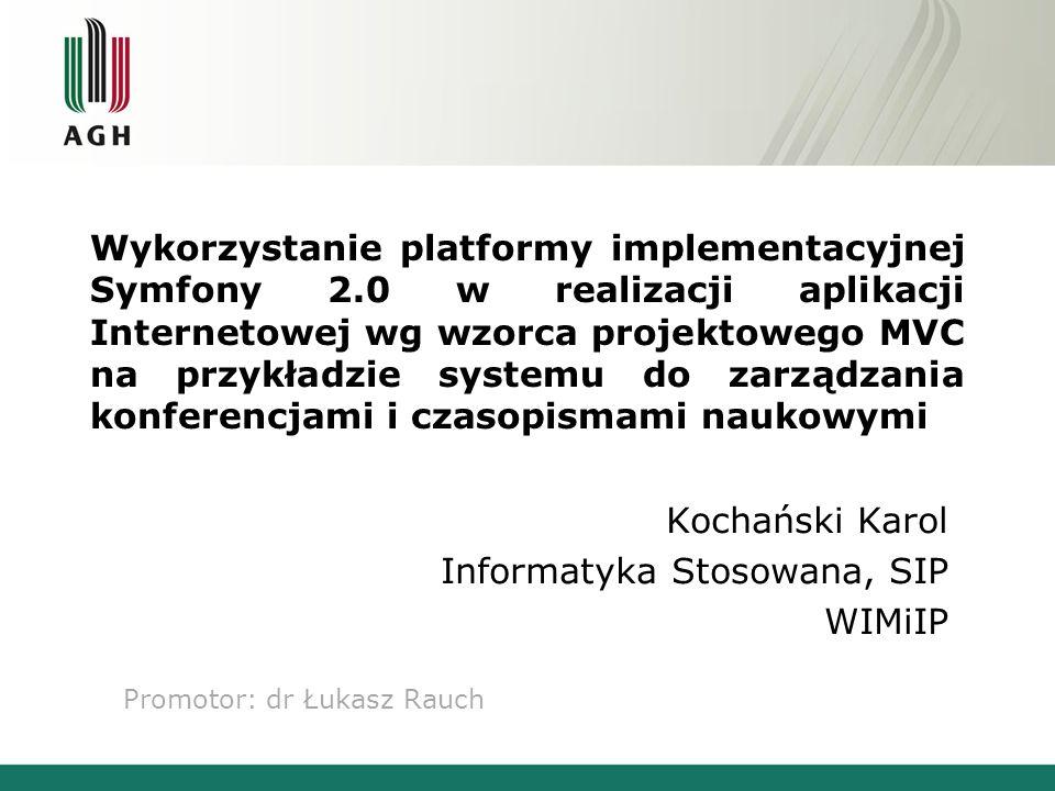 Wykorzystanie platformy implementacyjnej Symfony 2.0 w realizacji aplikacji Internetowej wg wzorca projektowego MVC na przykładzie systemu do zarządza