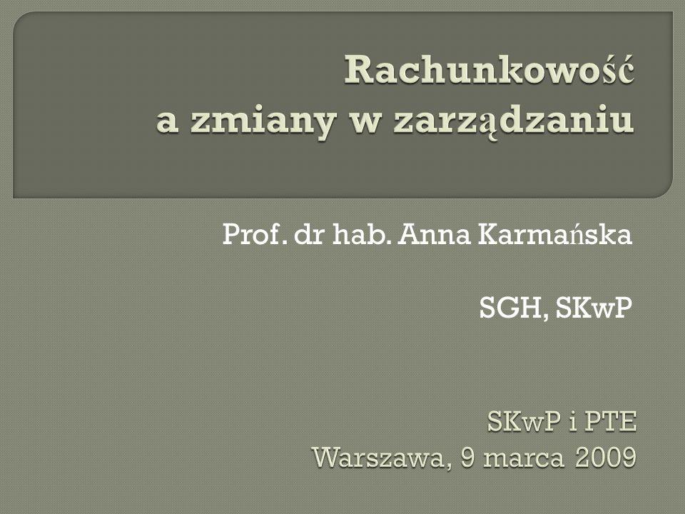 Prof. dr hab. Anna Karma ń ska SGH, SKwP