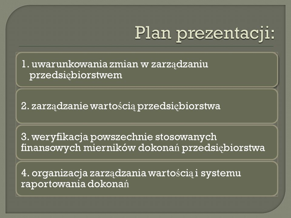 1. uwarunkowania zmian w zarz ą dzaniu przedsi ę biorstwem 2.
