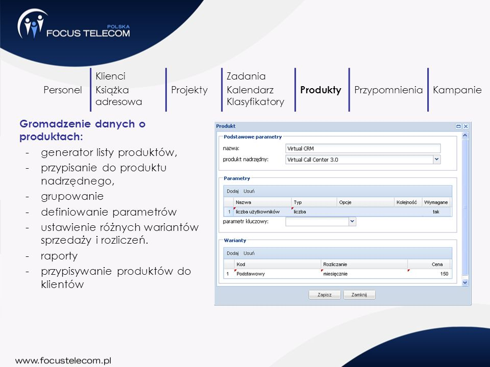 Gromadzenie danych o produktach: -generator listy produktów, -przypisanie do produktu nadrzędnego, -grupowanie -definiowanie parametrów -ustawienie ró