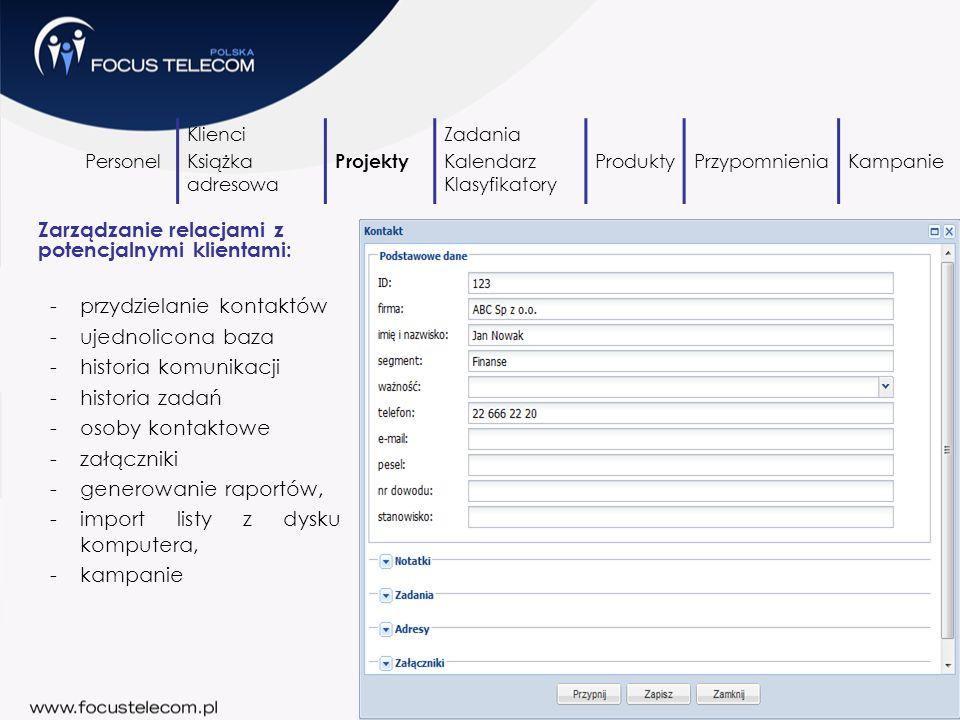 Personel Klienci Książka adresowa Projekty Zadania Kalendarz Klasyfikatory ProduktyPrzypomnieniaKampanie Zarządzanie relacjami z potencjalnymi klienta