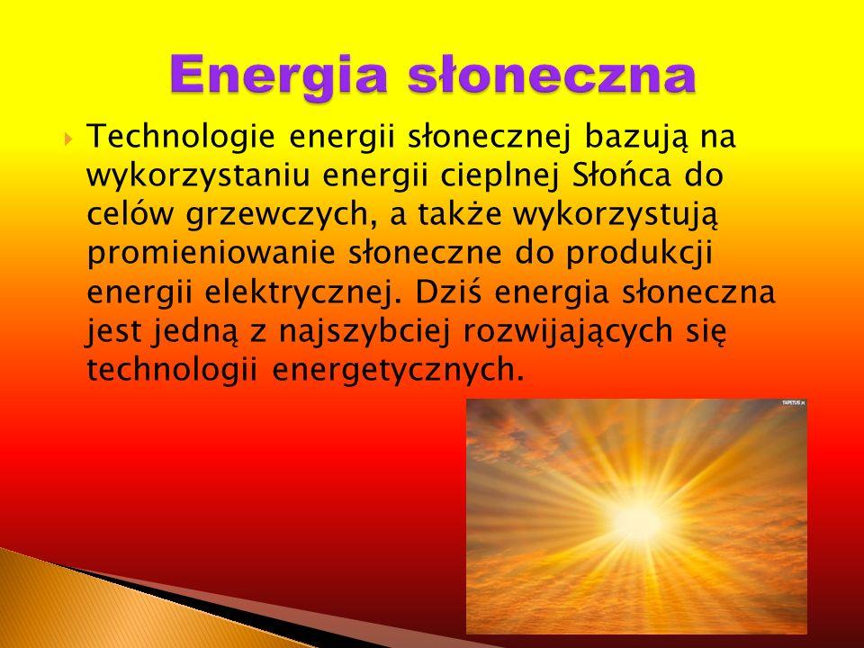 Technologie energii słonecznej bazują na wykorzystaniu energii cieplnej Słońca do celów grzewczych, a także wykorzystują promieniowanie słoneczne do p