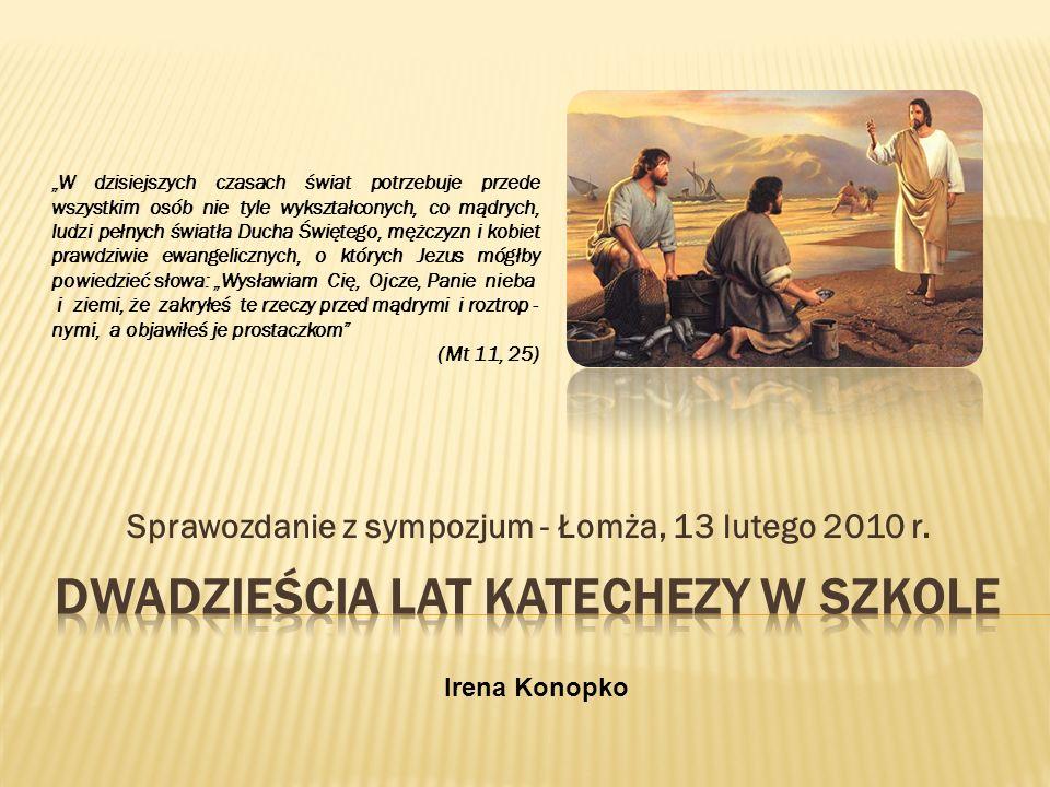 Sprawozdanie z sympozjum - Łomża, 13 lutego 2010 r. W dzisiejszych czasach świat potrzebuje przede wszystkim osób nie tyle wykształconych, co mądrych,