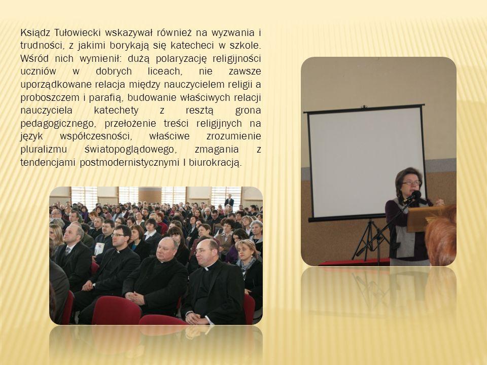 Ksiądz Tułowiecki wskazywał również na wyzwania i trudności, z jakimi borykają się katecheci w szkole. Wśród nich wymienił: dużą polaryzację religijno