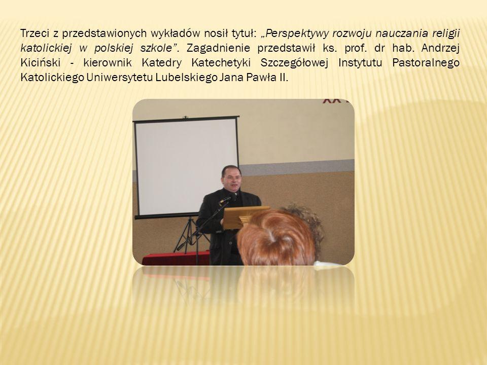 Trzeci z przedstawionych wykładów nosił tytuł: Perspektywy rozwoju nauczania religii katolickiej w polskiej szkole.