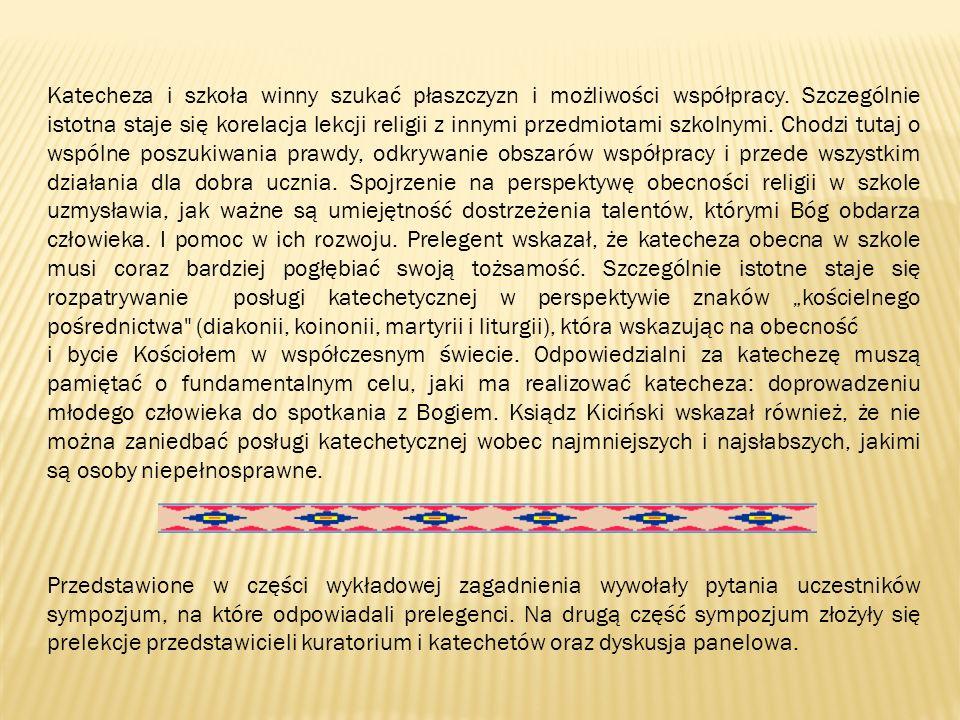 Katecheza i szkoła winny szukać płaszczyzn i możliwości współpracy.