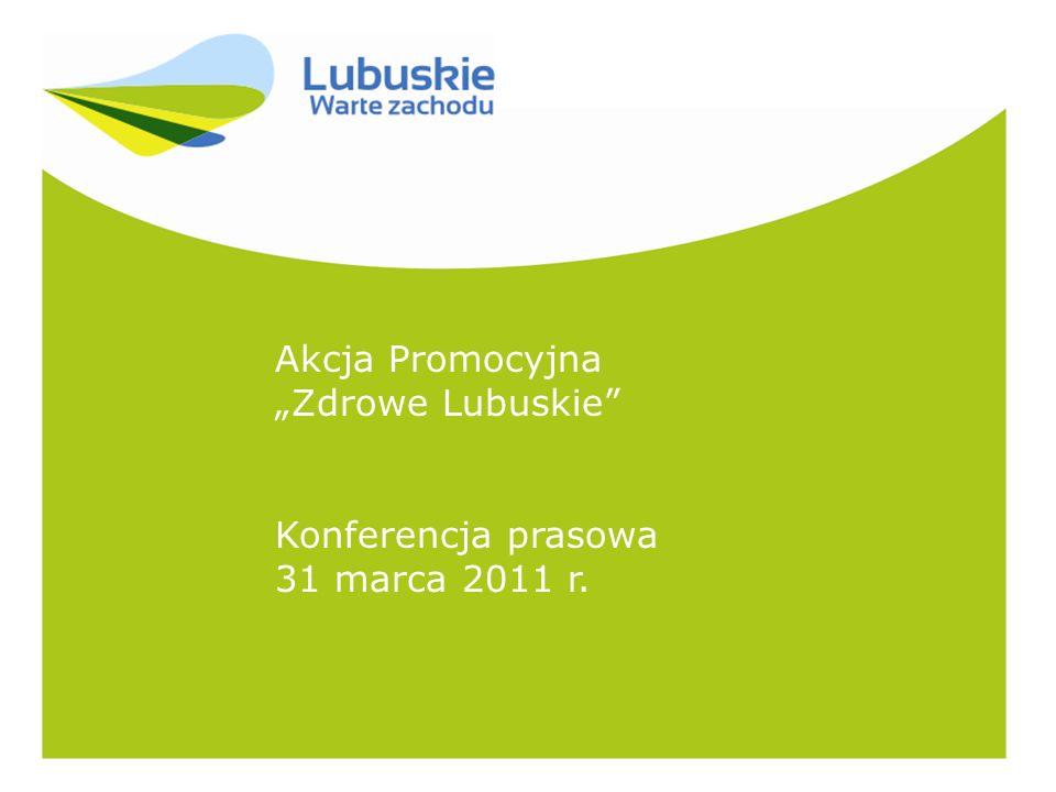 Akcja Promocyjna Zdrowe Lubuskie Konferencja prasowa 31 marca 2011 r.