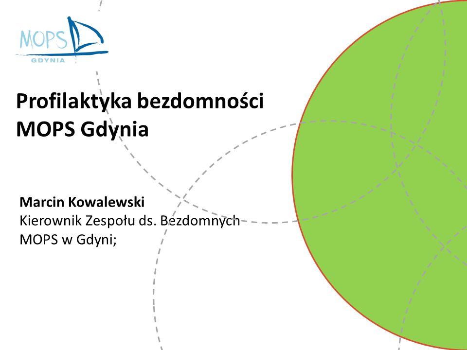 Marcin Kowalewski Kierownik Zespołu ds. Bezdomnych MOPS w Gdyni; Profilaktyka bezdomności MOPS Gdynia