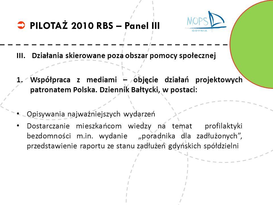 III.Działania skierowane poza obszar pomocy społecznej 1.Współpraca z mediami – objęcie działań projektowych patronatem Polska. Dziennik Bałtycki, w p