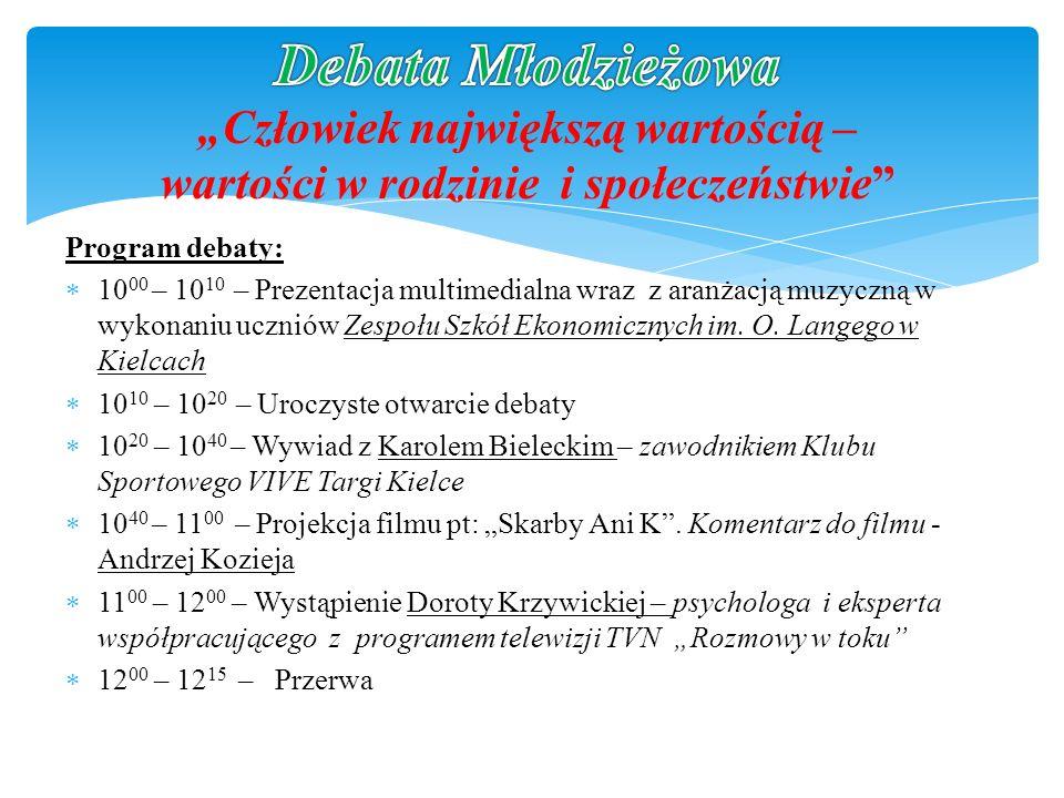 Program debaty: 10 00 – 10 10 – Prezentacja multimedialna wraz z aranżacją muzyczną w wykonaniu uczniów Zespołu Szkół Ekonomicznych im. O. Langego w K