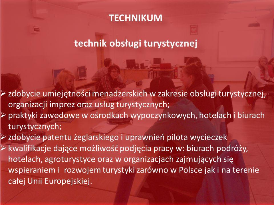 TECHNIKUM technik obsługi turystycznej zdobycie umiejętności menadżerskich w zakresie obsługi turystycznej, organizacji imprez oraz usług turystycznyc