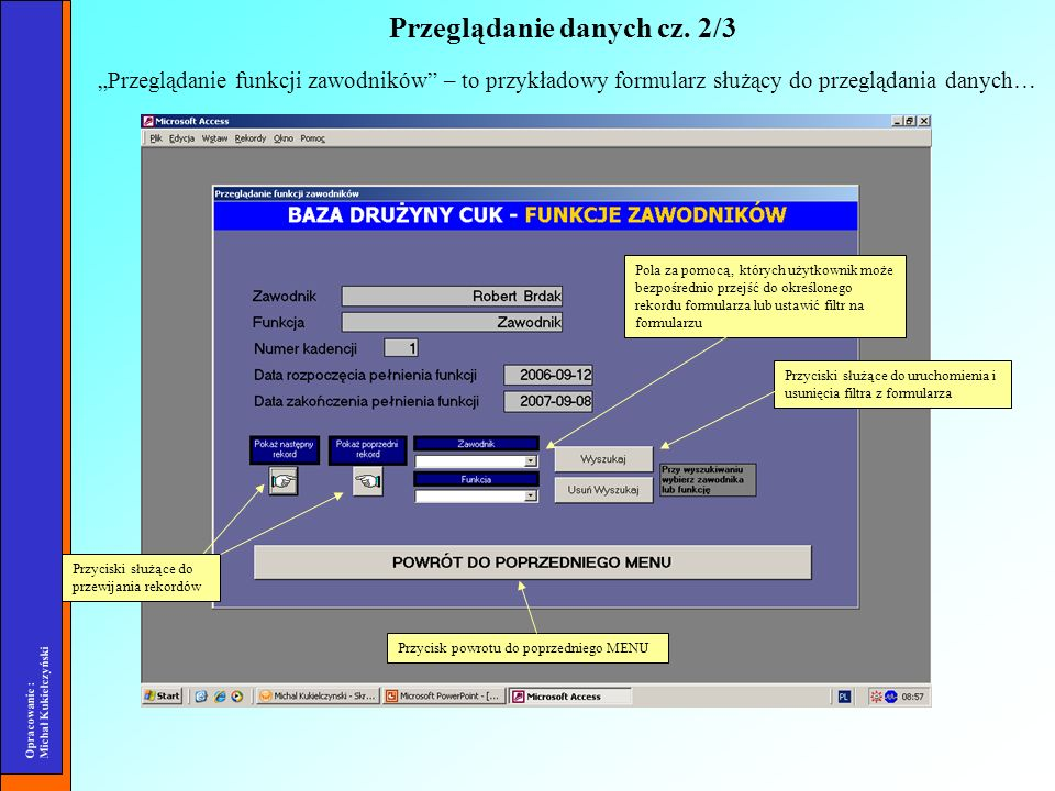 Opracowanie : Michał Kukiełczyński Raporty zawarte w aplikacji mają charakter mniej lub bardziej szczegółowy.