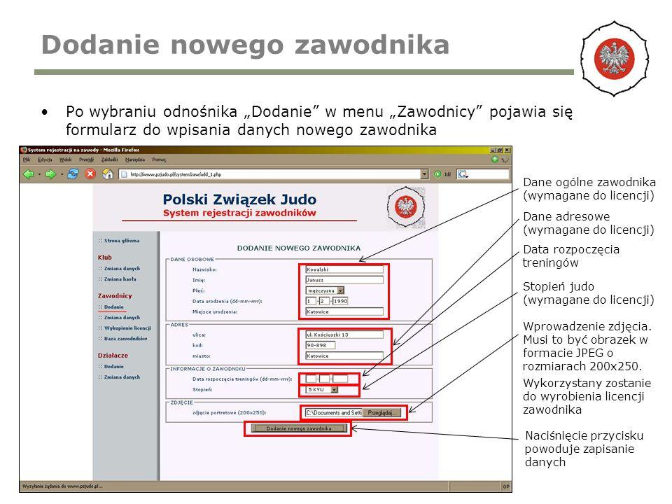 Dodanie nowego zawodnika Po wybraniu odnośnika Dodanie w menu Zawodnicy pojawia się formularz do wpisania danych nowego zawodnika Dane ogólne zawodnik