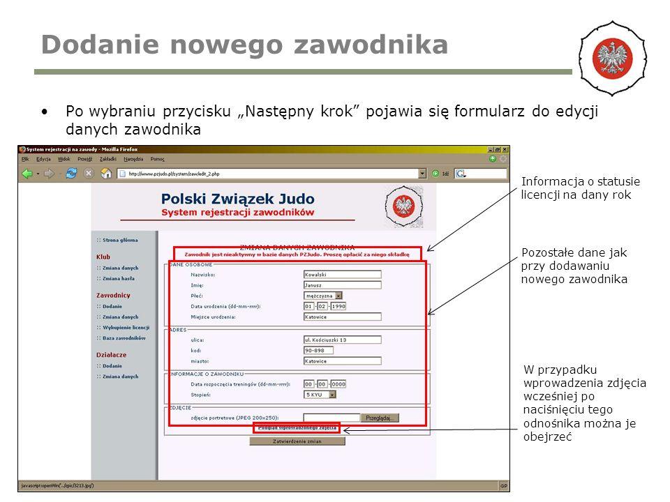 Dodanie nowego zawodnika Po wybraniu przycisku Następny krok pojawia się formularz do edycji danych zawodnika Informacja o statusie licencji na dany r