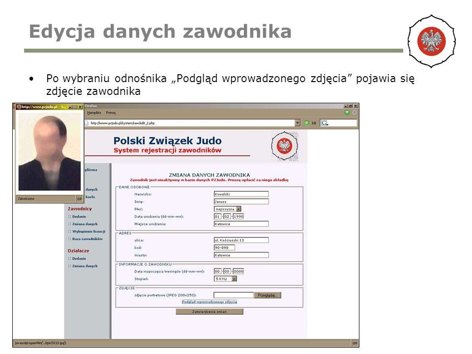 Edycja danych zawodnika Po wybraniu odnośnika Podgląd wprowadzonego zdjęcia pojawia się zdjęcie zawodnika