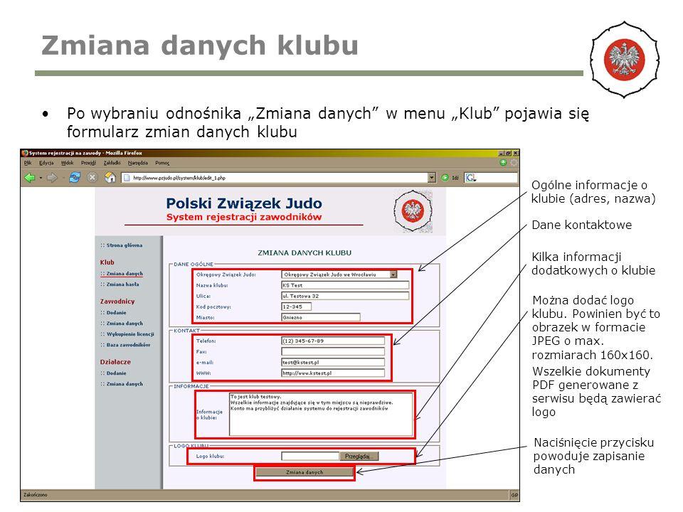 Zmiana danych klubu Po wybraniu odnośnika Zmiana danych w menu Klub pojawia się formularz zmian danych klubu Ogólne informacje o klubie (adres, nazwa)