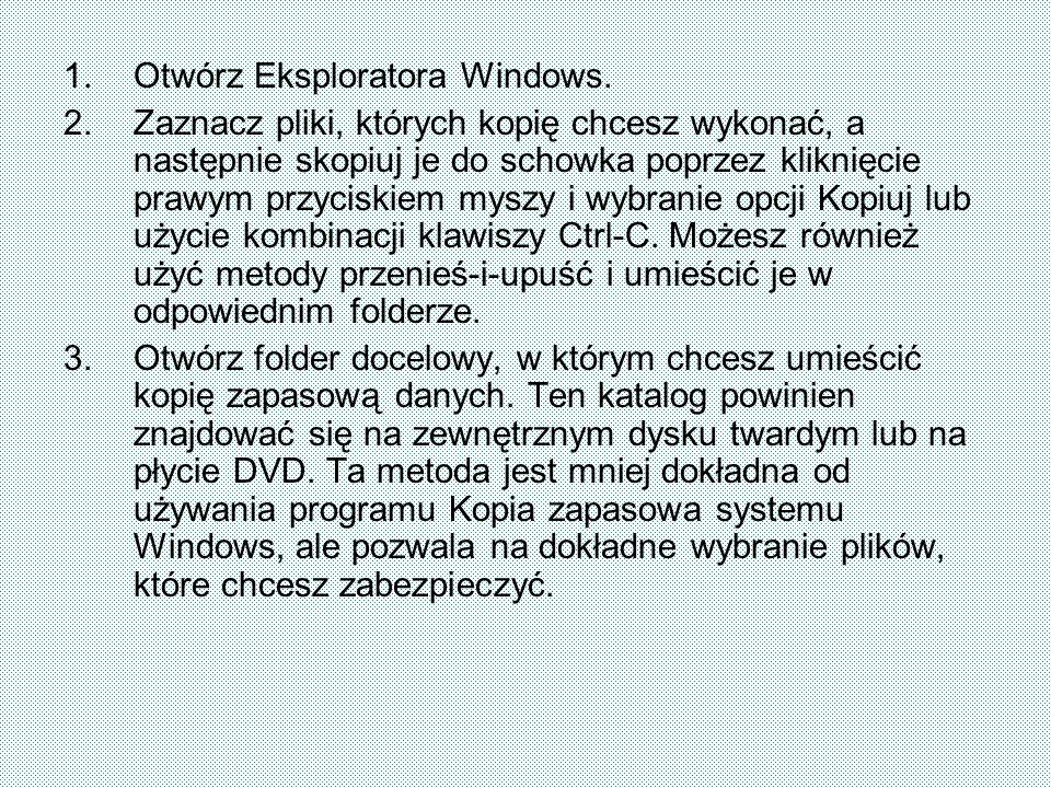1.Otwórz Eksploratora Windows. 2. Zaznacz pliki, których kopię chcesz wykonać, a następnie skopiuj je do schowka poprzez kliknięcie prawym przyciskiem
