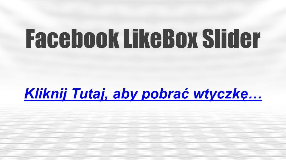 Social Network Tabs for WordPress Kliknij Tutaj, aby pobrać wtyczkę…